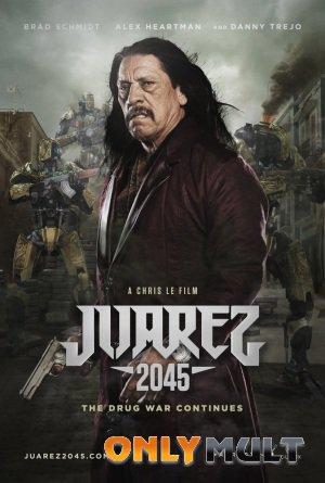 Poster Хуарес 2045